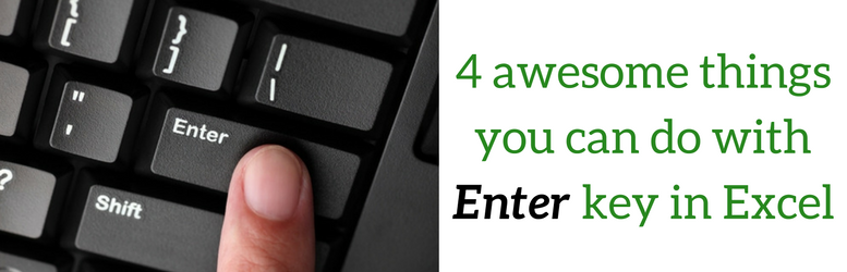 Four things you can do with Enter key in Excel